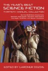 The Year's Best Science Fiction. 30th Annual Collection. (ed Gardner Dozois, St. Martin's Press, 2013).