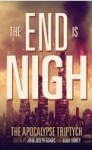 The End is Nigh - The Apocalypse Triptych 1. (ed John Joseph Adams and Hugh Howey, 2014)