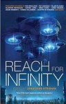 Reach for Infinity. (ed Jonathan Strahan, Solaris 2014)