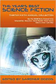 The Year's Best Science Fiction: Thirty-Fifth Annual Collection (ed Gardner Dozois, St Martins/Griffin 2018)