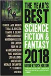 The Year's Best Science Fiction & Fantasy 2018. (ed Rich Horton, Prime Books 2018)