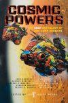 Tobias S. Buckell. Zen and the Art of Starship Maintenance. (Cosmic Powers, ed Adams, Saga 2017)