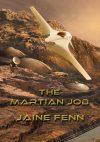 Jaine Fenn. The Martian Job. (Newcon Press 2017)